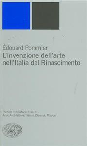 L'invenzione dell'arte nell'Italia del Rinascimento