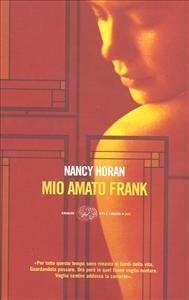 Mio amato Frank / Nancy Horan ; traduzione di Carla Palmieri