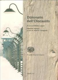 Dizionario dell'Olocausto / a cura di Walter Laqueur ; in collaborazione con Judith Tydor Baumel ; edizione italiana a cura di Alberto Cavaglion