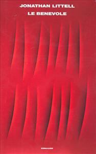 Le benevole / Jonathan Littell ; traduzione di Margherita Botto