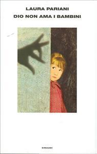Dio non ama i bambini / Laura Pariani