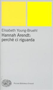 Hannah Arendt: perchè ci riguarda