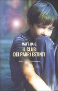Il club dei padri estinti / Matt Haig ; traduzione di Paola Novarese