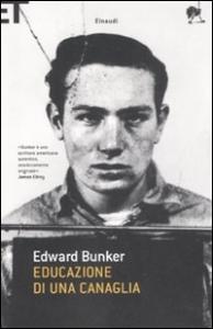 Educazione di una canaglia / Edward Bunker ; traduzione di Emanuela Turchetti