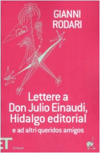 Lettere a don Julio Einaudi, Hidalgo editorial e ad altri queridos amigos (1952-1980)