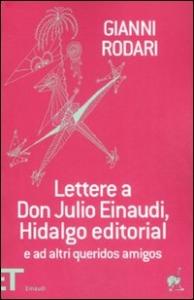 Lettere a Don Julio Einaudi, Hidalgo Editorial e ad altri queridos amigos