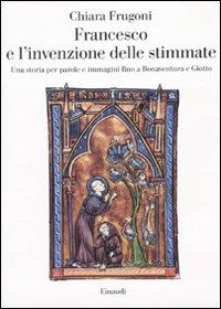 Francesco e l' invenzione delle stimmate