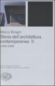 Storia dell'architettura contemporanea / Marco Biraghi. 2: 1945-2008