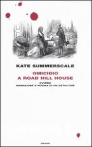 Omicidio a Road Hill House, ovvero, Invenzione e rovina di un detective
