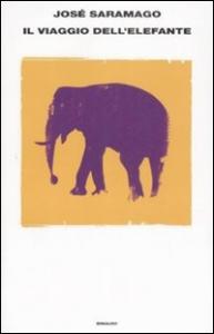 Il viaggio dell'elefante / José Saramago ; traduzione di Rita Desti