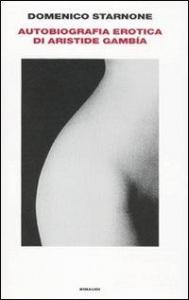 Autobiografia erotica di Aristide Gambìa