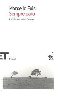 Sempre caro / Marcello Fois ; prefazione di Andrea Camilleri
