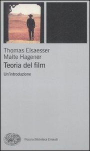 Teoria del film : un'introduzione / Thomas Elsaesser e Malte Hagener
