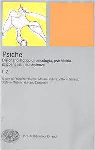 Psiche : dizionario storico di psicologia, psichiatria, psicoanalisi, neuroscienze / a cura di Francesco Barale ... [et al.]. 2: L-Z