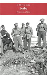 Foibe : una storia d'Italia / Joze Pirjevec ; con la collaborazione di Gorazd Bajc ... [et al.]