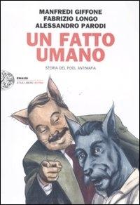Un fatto umano : storia del pool antimafia / Manfredi Giffone, Fabrizio Longo, Alessandro Parodi
