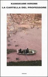 La cartella del professore / Kawakami Hiromi ; traduzione di Antonietta Pastore