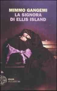 La signora di Ellis Island / Mimmo Gangemi