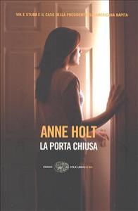 La porta chiusa / Anne Holt ; traduzione di Giorgio Puleo