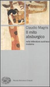 Il mito asburgico nella letteratura austriaca moderna