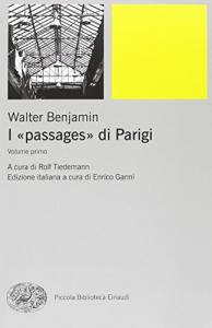 "I ""passages"" di Parigi / Walter Benjamin ; a cura di Rolf Tiedemann ; edizione italiana a cura di Enrico Ganni. 2."
