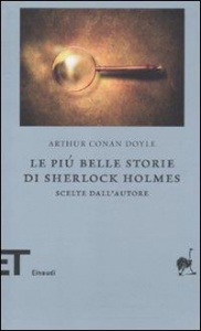 Le più belle storie di Sherlock Holmes scelte dall'autore