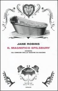 Il magnifico Spilsbury, ovvero, Gli omicidi delle vasche da bagno