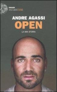 Open : la mia storia / Andre Agassi ; traduzione di Giuliana Lupi