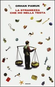 La stranezza che ho nella testa / Ohran Pamuk