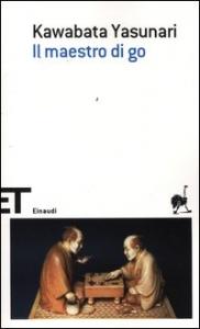 Il maestro di go / Yasunari Kawabata ; traduzione e cura di Cristiana Ceci ; con uno scritto di Raffaele Rinaldi