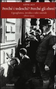 Perché i tedeschi? Perché gli ebrei?