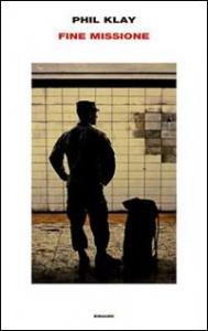 Fine missione / Phil Klay ; traduzione di Silvia Pareschi