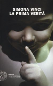 La prima verità / Simona Vinci