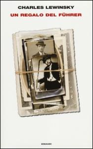 Un regalo del Führer / Charles Lewinsky ; traduzione di Valentina Tortelli