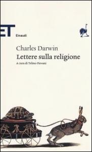 Lettere sulla religione / Charles Darwin ; a cura di Telmo Pievani ; traduzione e note di Isabella C. Blum