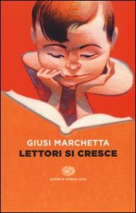 Lettori si cresce / Giusi Marchetta