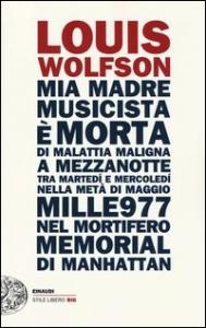 Mia madre, musicista, e' morta di malattia maligna a mezzanotte, tra martedi e mercoledi, nella metà di maggio mille977, nel mortifero Memorial di Manhattan