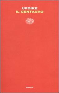 Il centauro / John Updike ; traduzione di Bruno Oddera ; prefazione di Luca Briasco
