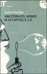 Una storia del mondo in 10 capitoli e 1/2