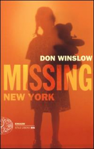 Missing New York : le indagini di Frank Decker  / Don Winslow ; traduzione di Alfredo Colitto