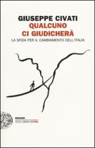 Qualcuno ci giudicherà: la sfida per il cambiamento dell'Italia