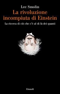 La rivoluzione incompiuta di Einstein