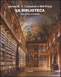 La biblioteca : una storia mondiale / James W. P. Campbell ; fotografie di Will Pryce