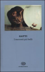 Gatti : i racconti più belli / a cura di Christian Delorenzo ; prefazione di Mauro Bersani