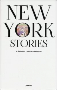 New York stories / a cura di Paolo Cognetti