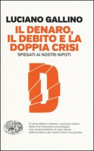 Il denaro, il debito e la doppia crisi