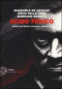 Acido fenico: ballata per Mimmo Carunchio, camorrista