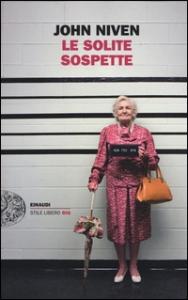 Le solite sospette / John Niven ; traduzione di Marco Rossari