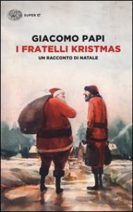 I fratelli Kristmas : un racconto di Natale / Giacomo Papi