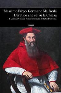 L'eretico che salvò la Chiesa